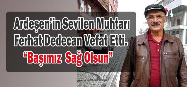 Yavuz Selim Mahallesi Muhtarı Ferhat Dedecan Hayatını Kaybetti