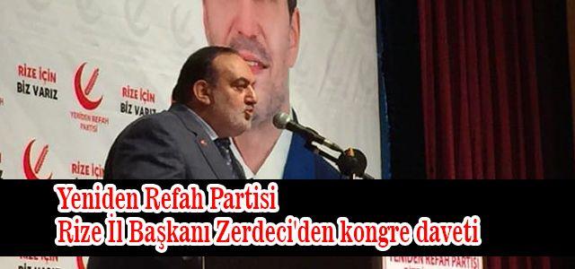 Yeniden Refah Partisi Rize İl Başkanı Zerdeci'den kongre daveti
