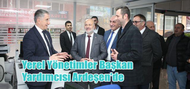 Yerel Yönetimler Başkan Yardımcısı Ardeşen'de